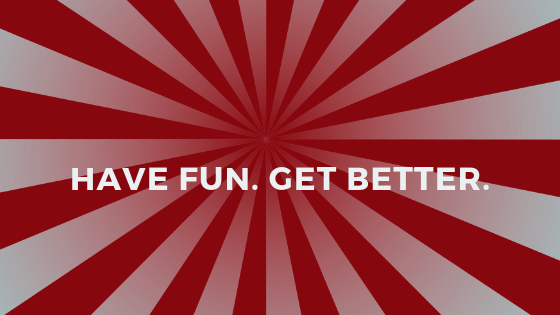 Have Fun. Get Better by Mike Akins